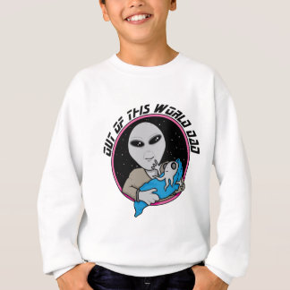 Out Of This World Dad Sweatshirt