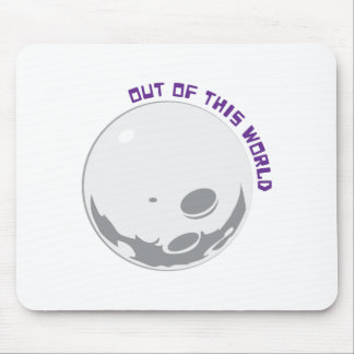 Out Of This World Mouse Pad