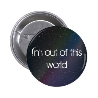 Out of this world pin