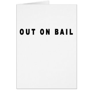 Out On Bail T Shirts.png Card