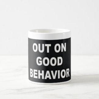Out on good behavior Mug