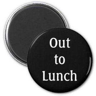 """Out to Lunch"" 2 Inch Round Magnet"