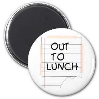 Out To Lunch - Funny Note 2 Inch Round Magnet