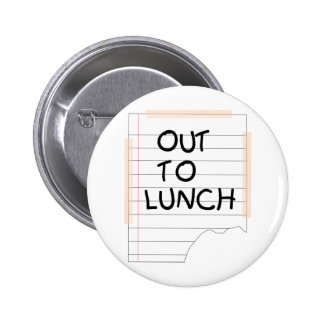 Out To Lunch - Funny Note Buttons