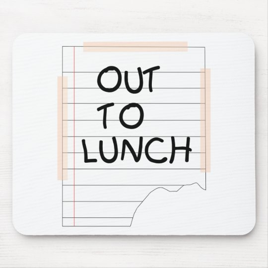 Out To Lunch - Funny Note Mouse Pad