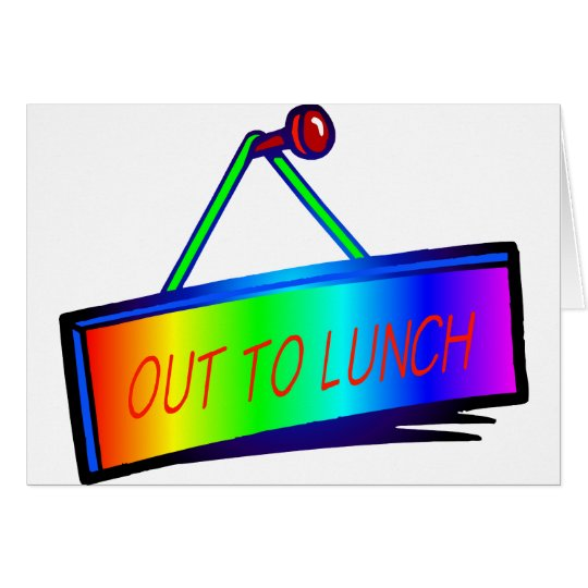 Out to lunch sign theme card