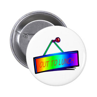 Out to lunch sign theme pinback button