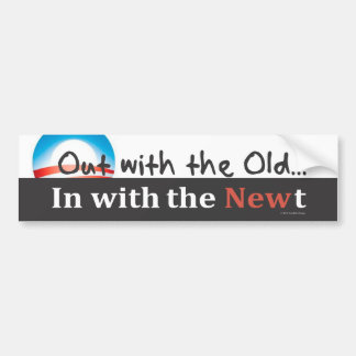 Out with the Old, In with the Newt Car Bumper Sticker