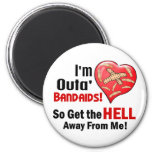 Outa' BandAids Magnet