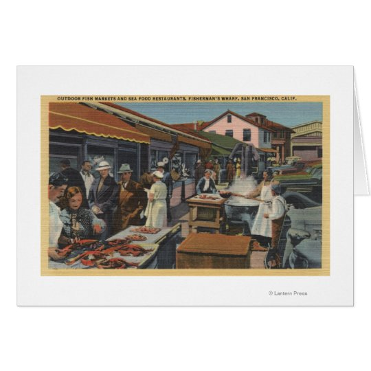 Outdoor Fish Markets on Fisherman's Wharf Card