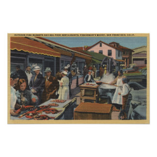 Outdoor Fish Markets on Fisherman's Wharf Poster