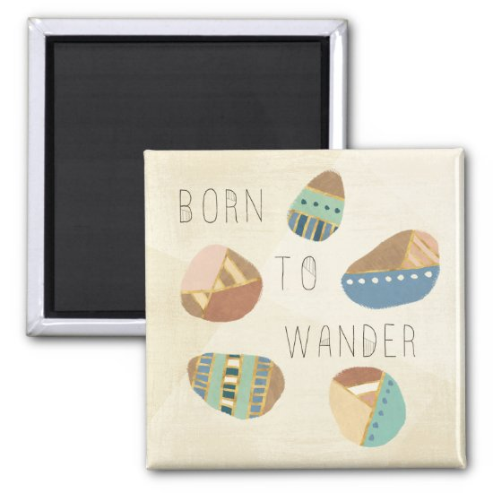 Outdoor Geo IX | Born to Wander Magnet