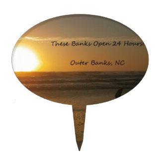 Outer Banks Sunrise:  These Banks Open 24 Hours! Cake Topper
