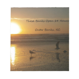 Outer Banks Sunrise:  These Banks Open 24 Hours! Notepad