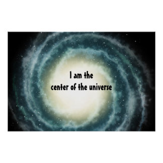 Outer Space Center of the Universe Poster