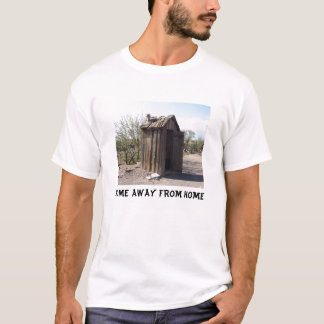OUTHOUSE HOME AWAY FROM HOME T-Shirt