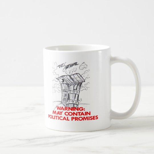 Outhouse May Contain Political Promises Coffee Mug