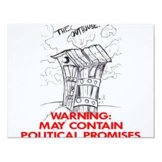 Outhouse May Contain Political Promises Custom Announcement