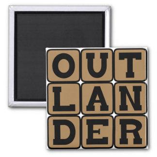 Outlander, Foreigner or Stranger Magnet