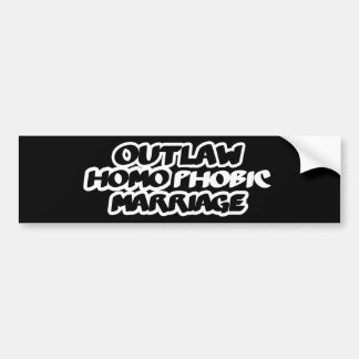 Outlaw Homophobic Marriage Bumper Sticker