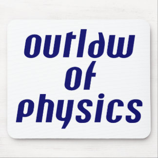 Outlaw of Physics Mouse Pad