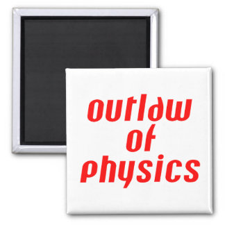 Outlaw of Physics - Red Magnet