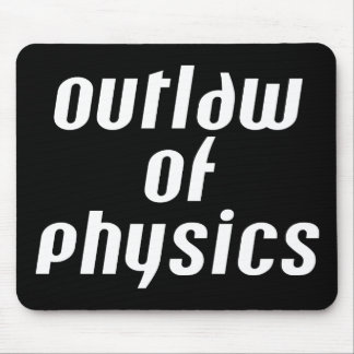 Outlaw of Physics - White Text Mouse Pad
