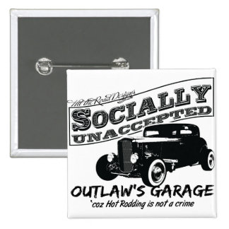 Outlaw's Garage. Socially unaccepted Hot Rods Pinback Button