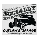 Outlaw's Garage. Socially unaccepted Hot Rods Posters
