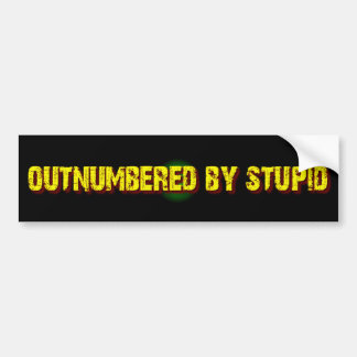 Outnumbered By Stupid Bumper Sticker