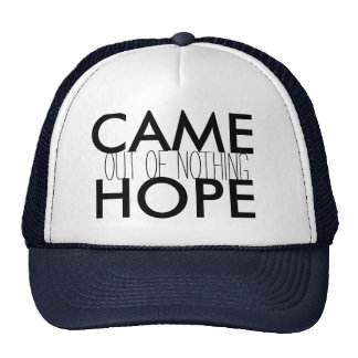 OUTOFNOTHING CAME HOPE TRUCKER HAT