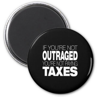 Outraged at Taxes Refrigerator Magnet