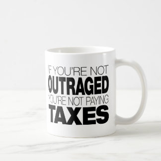 Outraged at Taxes Classic White Coffee Mug