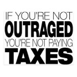 Outraged at Taxes Postcard