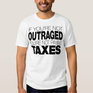 Outraged at Taxes T-shirt