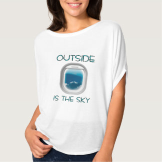 Outside IS the sky 5 T-Shirt