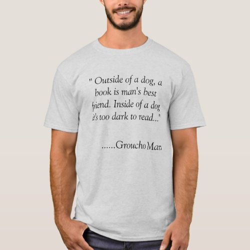 Outside of a dog a book is mans best friend T_Shirt