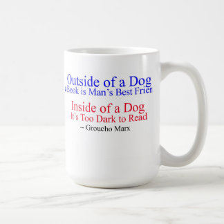 Outside of a Dog, great quote from Groucho Marx Coffee Mug