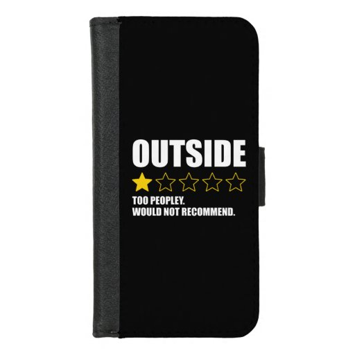Outside - Too Peopley. Would Not Recommend iPhone 8/7 Wallet Case