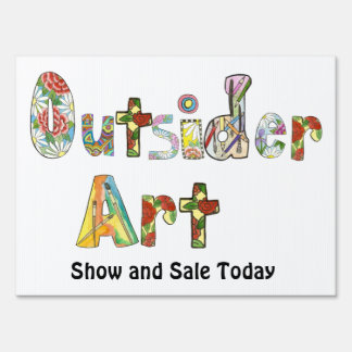 Outsider Art show and sale sign