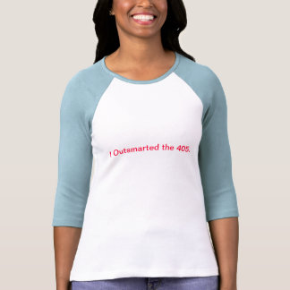 Outsmarted los 405. camiseta