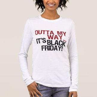 outta my way black friday long sleeve T-Shirt