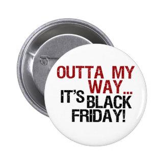 outta my way black friday pinback button