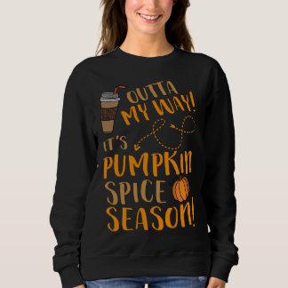 Outta My Way It's Pumpkin Spice Season Cute Coffee Sweatshirt