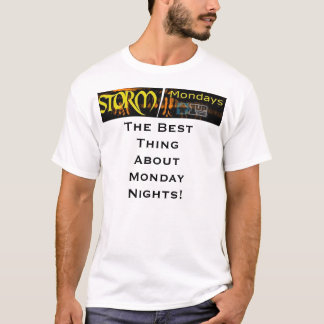 OUW Storm, The Best Thing About Monday Nights! T-Shirt