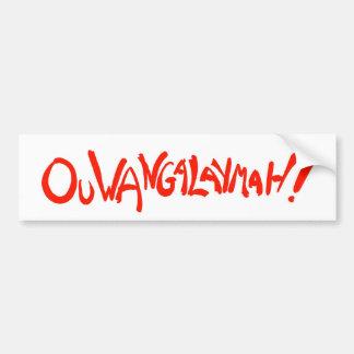 Ouwangalaymah! bumper sticker car bumper sticker