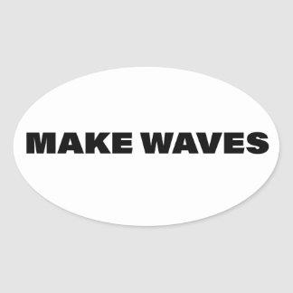 Oval Make Waves Bumper Sticker