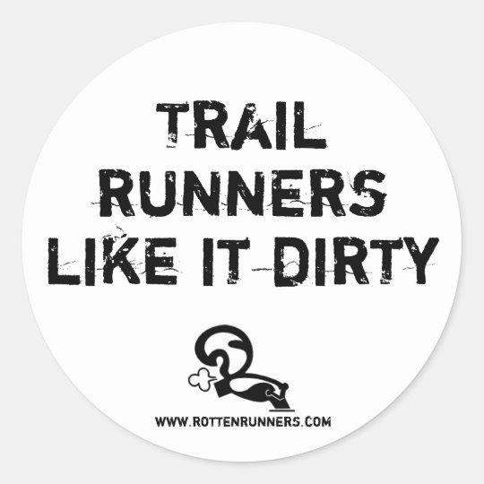 Oval sticker, Trail runner like it dirty Classic Round Sticker