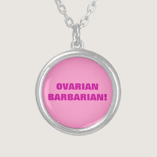 OVARIAN BARBARIAN! SILVER PLATED NECKLACE