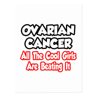 Ovarian Cancer...All The Cool Girls Are Beating It Postcard